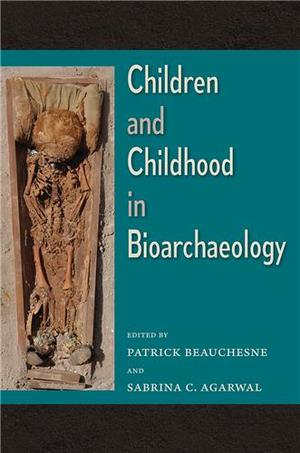 Children and Childhood in Bioarchaeology
